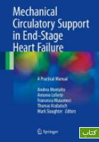 Mechanical Circulatory Support in End-Stage Heart Failure: a practical manual in collaboration with cristiano amarelli